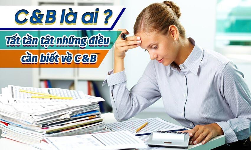 C&B trong nhân sự là gì? Mô tả công việc của nhân viên C&B